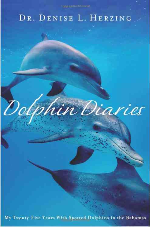 Dolphin Diaries (St. Martin's, 2011) / Cover image courtesy of The Wild Dolphin Project, wilddolphinproject.org